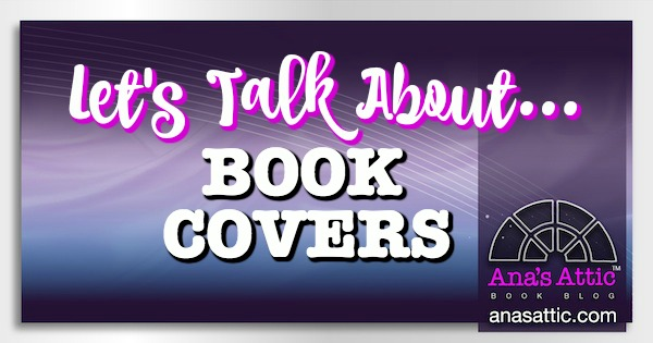 Let's Talk About…Book Covers