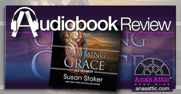 Audiobook Review – Claiming Grace by Susan Stoker