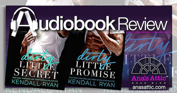 Audiobook Review – Dirty Little Secret & Promise by Kendall Ryan