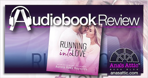 Audiobook Review- Running Into Love by Aurora Rose Reynolds