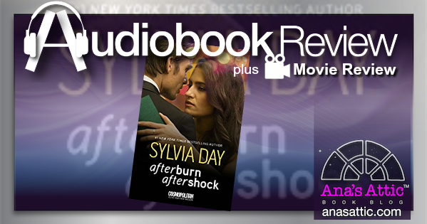 Audiobook & Movie Review – Afterburn and Aftershock by Sylvia Day