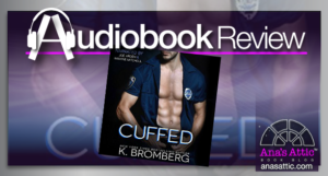 Audiobook Review – Cuffed by K. Bromberg