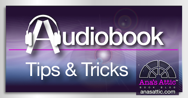 Audiobook Tips and Tricks for Newbies