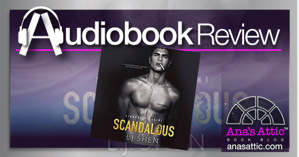 Audiobook Review – Scandalous by LJ Shen