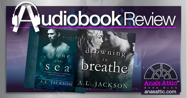 Audiobook Review – A Stone In The Sea and Drowning To Breathe by A.L. Jackson