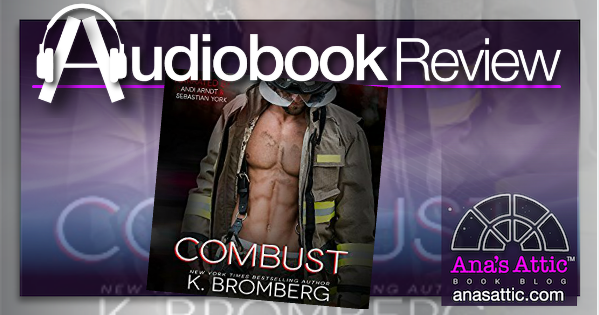 Audiobook Review – Combust by K. Bromberg
