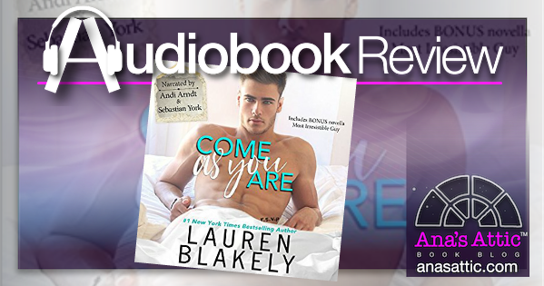 Come As You Are by Lauren Blakely – Audiobook Review