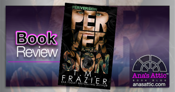 Perversion by TM Frazier Book Review