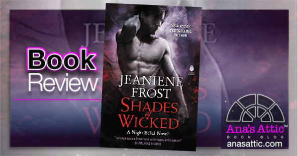 Shades of Wicked by Jeaniene Frost – Book Review