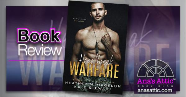 Heartbreak Warfare by Heather M. Orgeron and Kate Stewart – Book Review