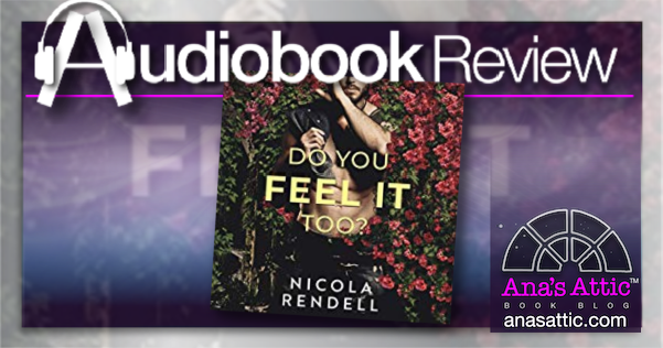 Do You Feel It Too? By Nicola Rendell – Audiobook Review