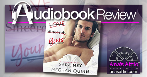 Love Sincerely Yours by Meghan Quinn and Sara Ney – Audiobook Review