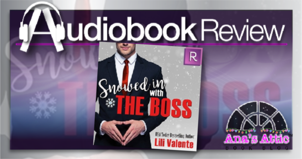 Snowed In With The Boss by Lili Valente – Audiobook Review