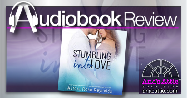 Stumbling Into Love by Aurora Rose Reynolds – Audiobook Review