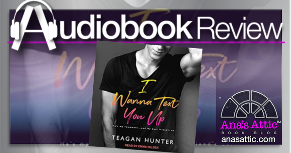 I Wanna Text You Up by Teagan Hunter – Audiobook Review