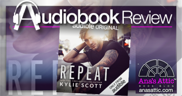 Repeat by Kylie Scott – Audiobook Review