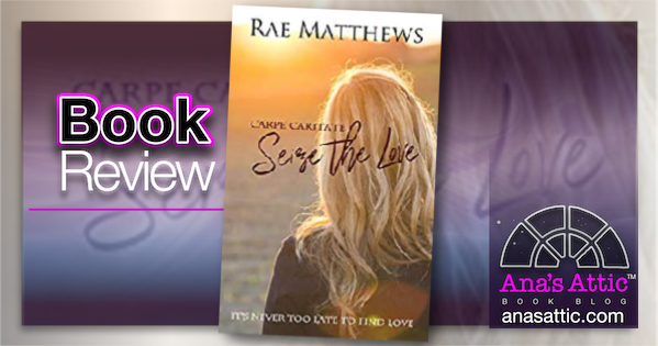 Seize the Love by Rae Matthews – Book Review