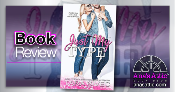 Just My Type by Tara Sivec – Book Review