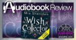 The Wish Collector by Mia Sheridan - Audiobook Review