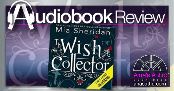 The Wish Collector by Mia Sheridan – Audiobook Review