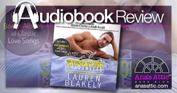 Satisfaction Guaranteed by Lauren Blakely – Audiobook Review