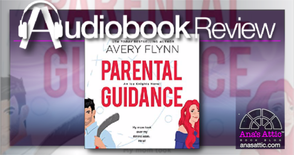 Parental Guidance by Avery Flynn – Audiobook Review