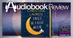 Twice in a Blue Moon by Christina Lauren - Audiobook Review