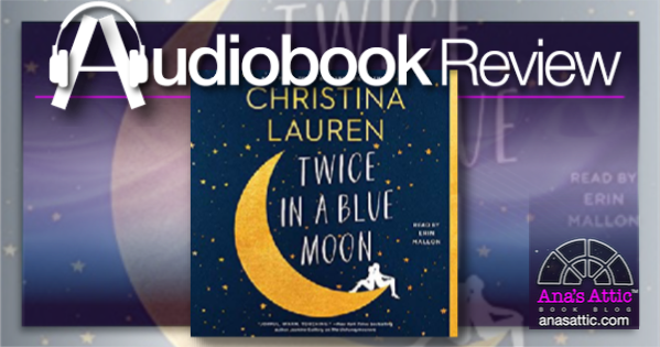 Twice in a Blue Moon by Christina Lauren – Audiobook Review