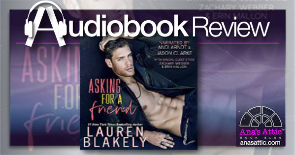 Asking for a Friend by Lauren Blakely – Audiobook Review