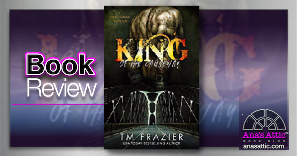 King of the Causeway by T.M. Frazier Review