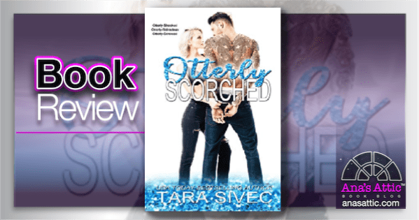 Book Review- Otterly Scorched by Tara Sivec