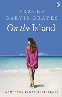 On The Island by Tracey Garvis Graves-MUST READ!