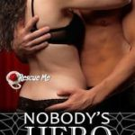 Review: Nobody's Hero (Rescue Me 3) by Kallypso Masters