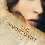 The Opportunist by Tarryn Fisher -not my cuppa, but may be yours