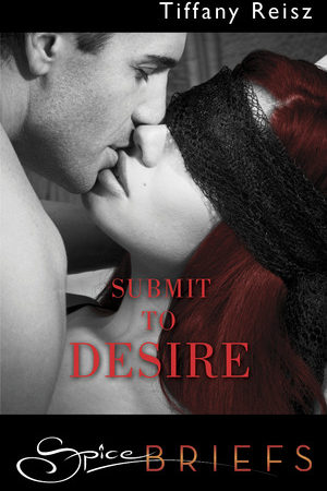 Submit To Desire and Other Kingsley Bedtime Stories by Tiffany Reisz