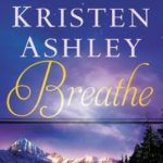 Review: Breathe by Kristen Ashley