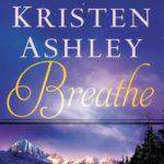 Review: Breathe by Kristen Ashley