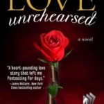 Love Unrehearsed by Tina Reber Exceeded ALL Expectations. AWESOME!