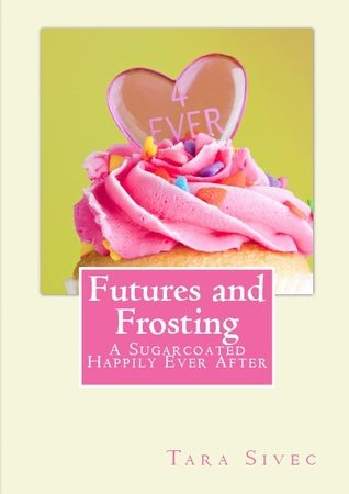 Futures and Frosting by Tara Sivec was Vagtastic!