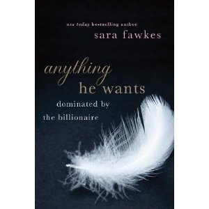 Anything He Wants Series and book by Sara Fawkes