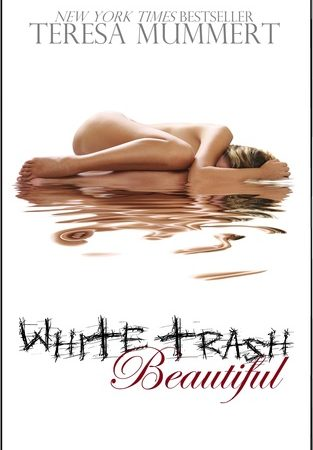 White Trash Beautiful by Teresa Mummert