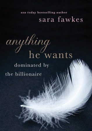 Review: Anything He Wants (Dominated by The Billionaire) Parts 1-5 by Sara Fawkes