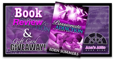 Book Review – Passionate Addiction by Eden Summers with Giveaway