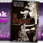 Book Review – The Replacement by Rachael Wade with signed giveaway