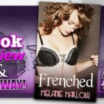 Book Review – Frenched by Melanie Harlow with giveaway