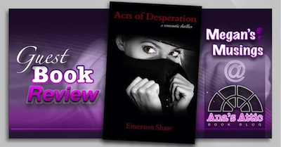 Megans Guest Review: Acts of Desperation by Emerson Shaw