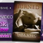Book Review – Burned by Tara Sivec with Exclusive video and giveaway
