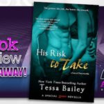 Book Review – His Risk To Take by Tessa Bailey
