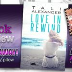 Book Review – Love in Rewind by Tali Alexander with Signed Giveaway