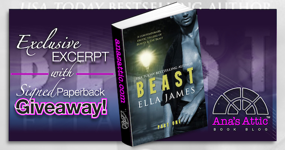 Exclusive Excerpt of BEAST by Ella James with Signed Paperback Giveaway